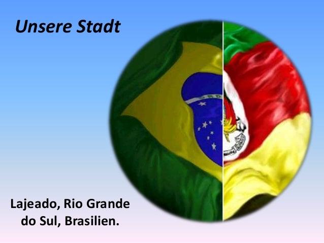 Unsere Stadt  Lajeado, Rio Grande  do Sul, Brasilien.