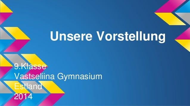 Unsere Vorstellung 9.Klasse Vastseliina Gymnasium Estland 2014