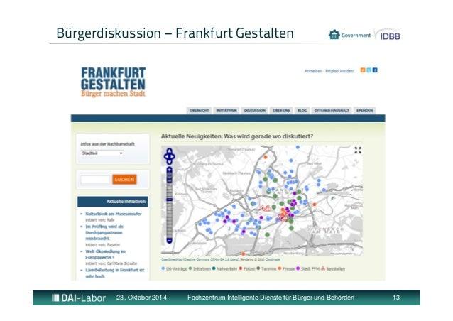 Bürgerdiskussion – Frankfurt Gestalten  23. Oktober 2014 Fachzentrum Intelligente Dienste für Bürger und Behörden 13