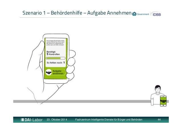 Szenario 1 – Behördenhilfe – Aufgabe Annehmen  23. Oktober 2014 Fachzentrum Intelligente Dienste für Bürger und Behörden 4...