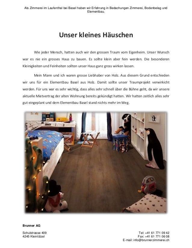 Als Zimmerei im Laufenthal bei Basel haben wir Erfahrung in Bedachungen Zimmerei, Bodenbelag und Elementbau.  Unser kleine...