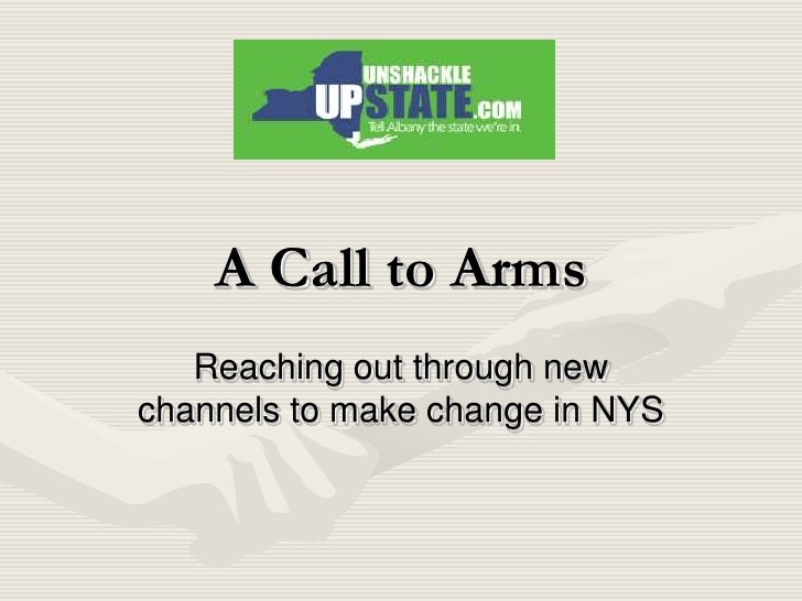 A Call to Arms<br />Reaching out through new channels to make change in NYS<br />