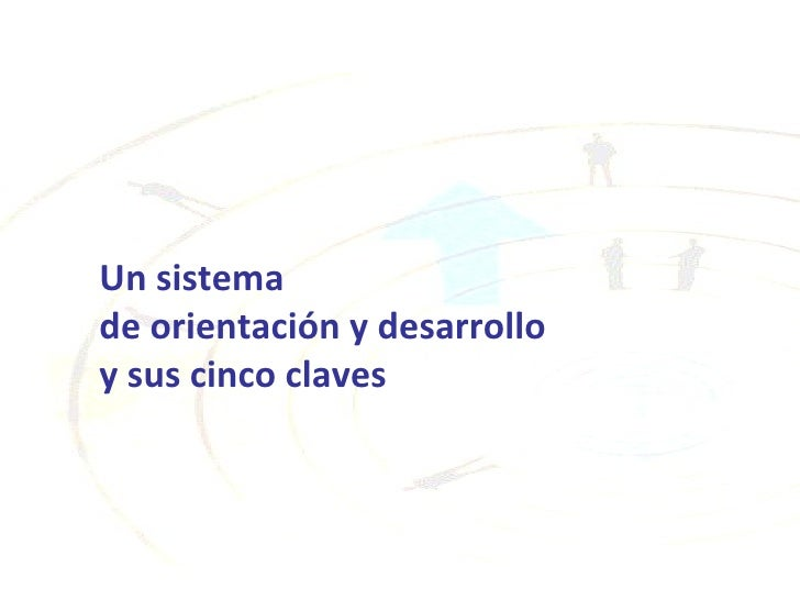Un sistema  de orientación y desarrollo  y sus cinco claves