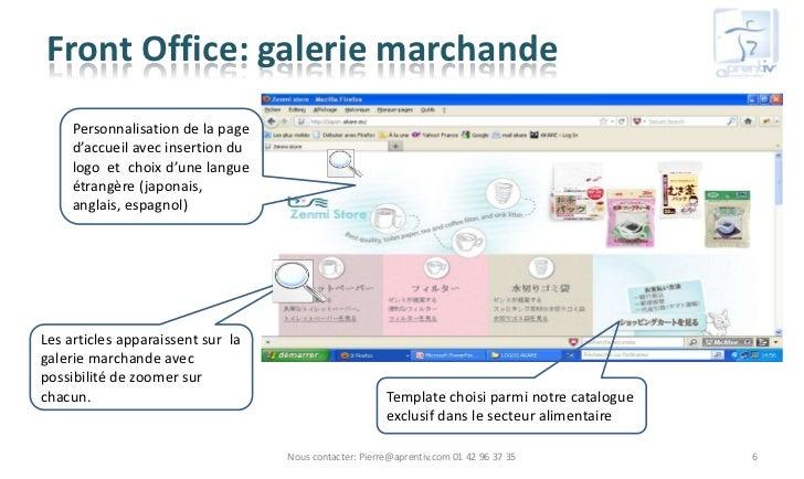 Front Office: galerie marchande     Personnalisation de la page     d'accueil avec insertion du     logo et choix d'une la...