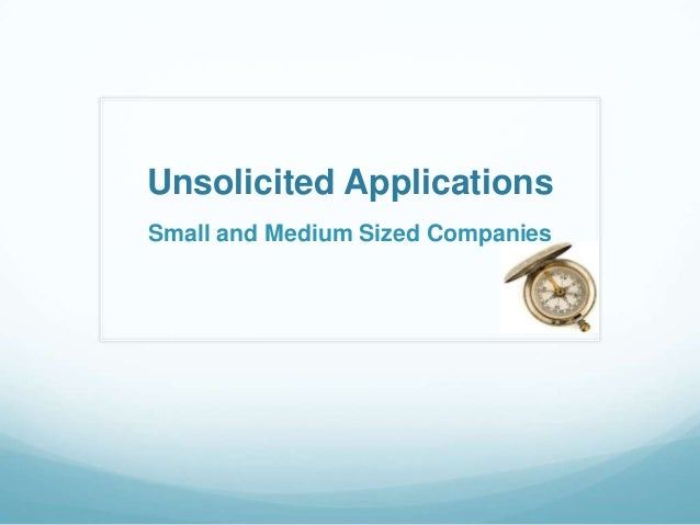 Unsolicited Applications Small and Medium Sized Companies