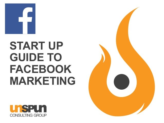 START UP GUIDE TO FACEBOOK MARKETING