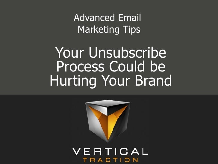 Advanced Email  Marketing Tips Your Unsubscribe Process Could be Hurting Your Brand