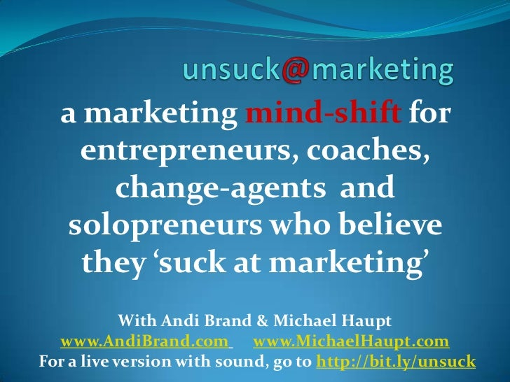 a marketing mind-shift for   entrepreneurs, coaches,      change-agents and  solopreneurs who believe    they 'suck at mar...