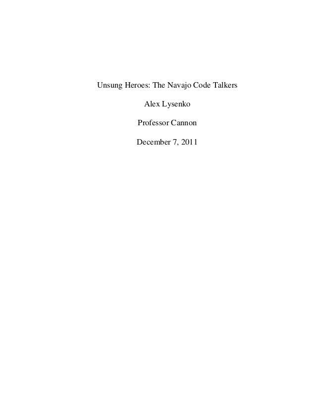 Unsung Heroes: The Navajo Code Talkers Alex Lysenko Professor Cannon December 7, 2011