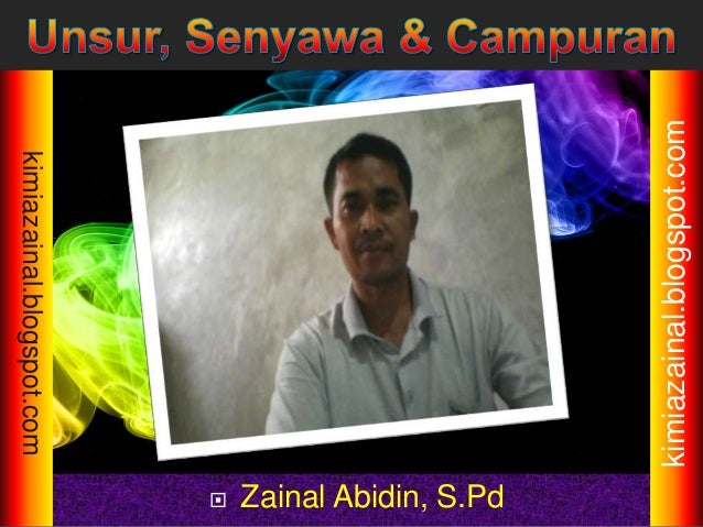  Zainal Abidin, S.Pd kimiazainal.blogspot.com kimiazainal.blogspot.com