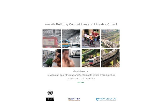 PREVIEW Guidelines on Developing Eco-efficient and Sustainable Urban Infrastructure in Asia and Latin America Are We Buildi...