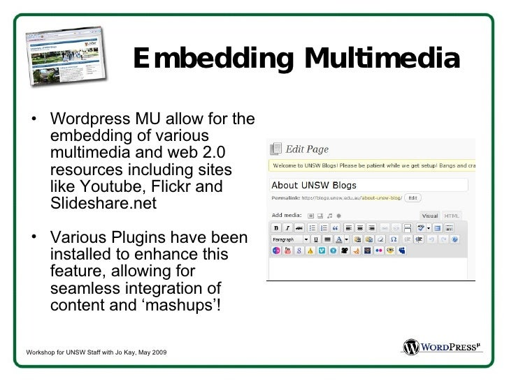Embedding Multimedia <ul><li>Wordpress MU allow for the embedding of various multimedia and web 2.0 resources including si...