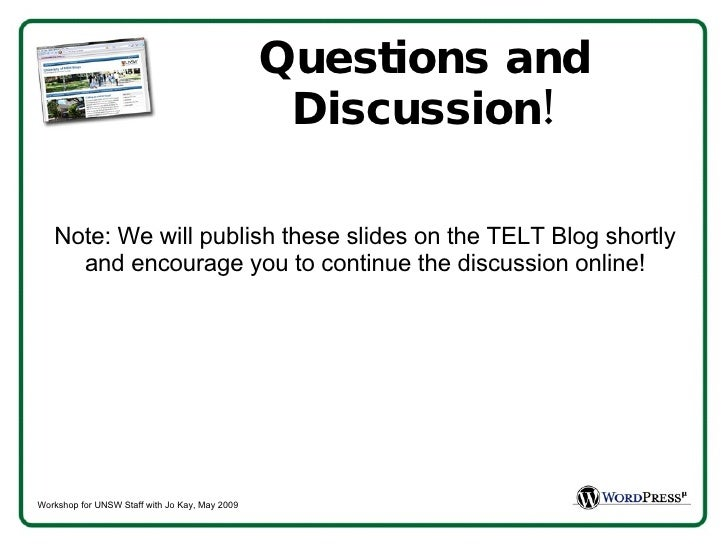 Questions and Discussion! <ul><li>Note: We will publish these slides on the TELT Blog shortly and encourage you to continu...