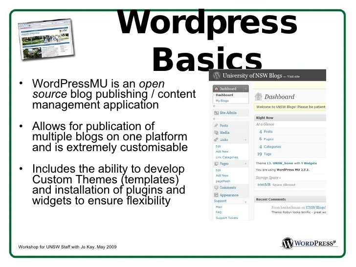 Wordpress Basics <ul><li>WordPressMU is an  open source  blog publishing / content management application </li></ul><ul><l...
