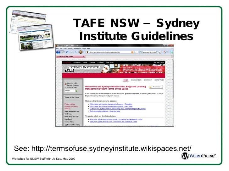 TAFE NSW – Sydney Institute Guidelines <ul><li>See: http://termsofuse.sydneyinstitute.wikispaces.net/ </li></ul>
