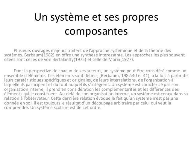 Un système et ses propres composantes Plusieurs ouvrages majeurs traitent de l'approche systèmique et de la théorie des sy...