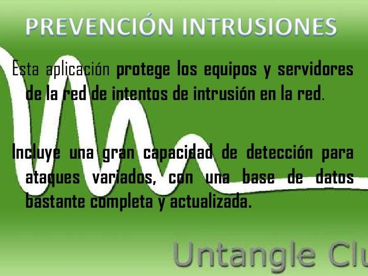 Esta aplicación protege los equipos y servidores  de la red de intentos de intrusión en la red.Incluye una gran capacidad ...