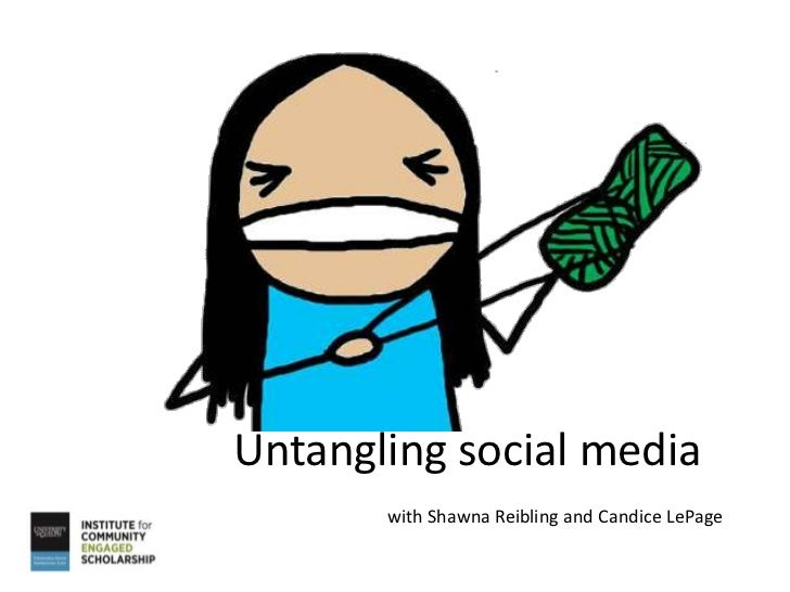 Untangling social media       with Shawna Reibling and Candice LePage