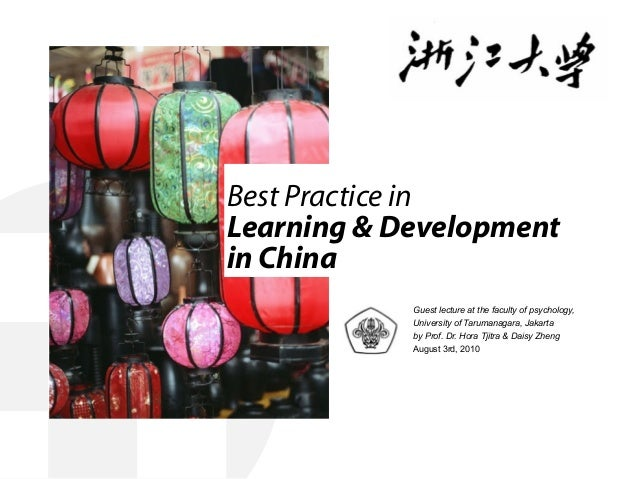 Best Practice in Learning & Development in China Guest lecture at the faculty of psychology, University of Tarumanagara, J...