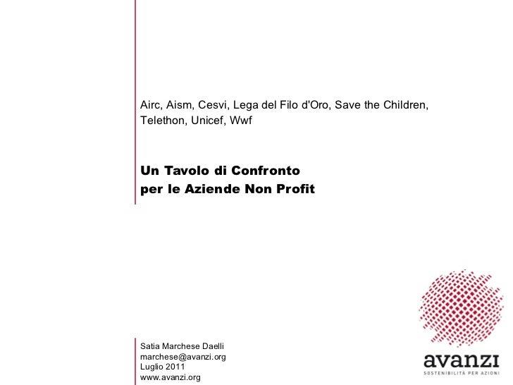 Un Tavolo di Confronto  per le Aziende Non Profit Airc, Aism, Cesvi, Lega del Filo d'Oro, Save the Children, Telethon, Uni...