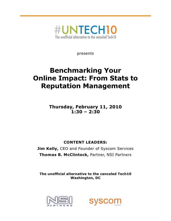 presents         Benchmarking Your Online Impact: From Stats to   Reputation Management          Thursday, February 11, 20...