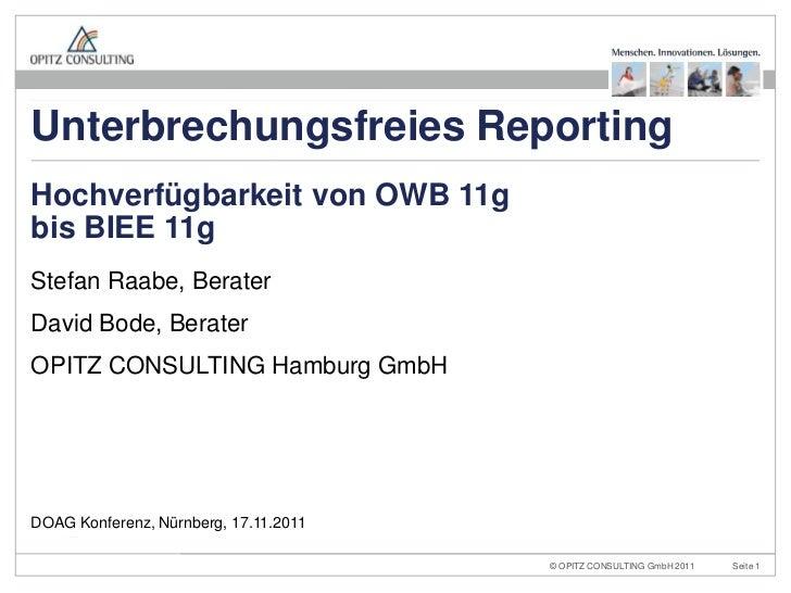 Unterbrechungsfreies ReportingHochverfügbarkeit von OWB 11gbis BIEE 11gStefan Raabe, BeraterDavid Bode, BeraterOPITZ CONSU...