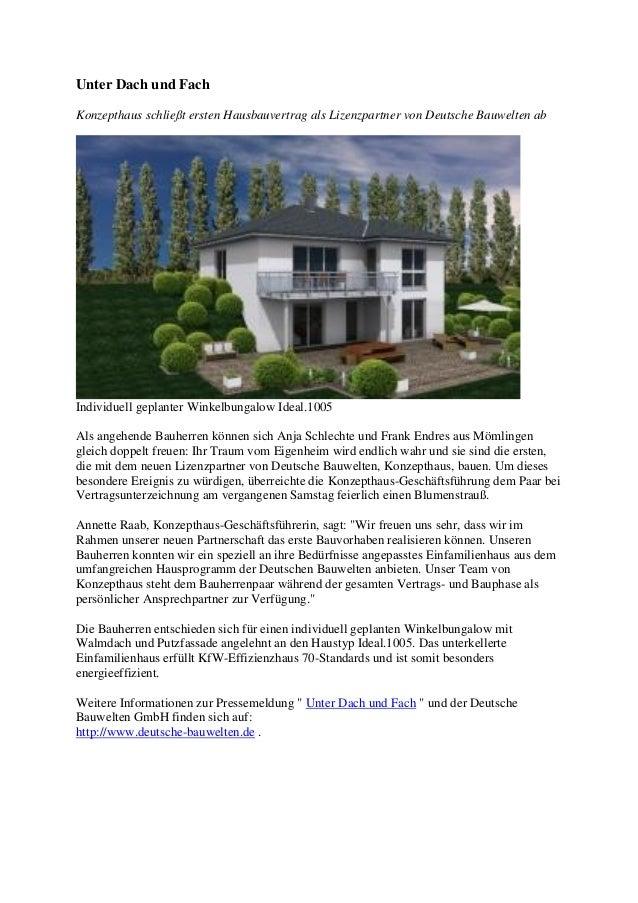 Unter Dach und Fach Konzepthaus schließt ersten Hausbauvertrag als Lizenzpartner von Deutsche Bauwelten ab Individuell gep...