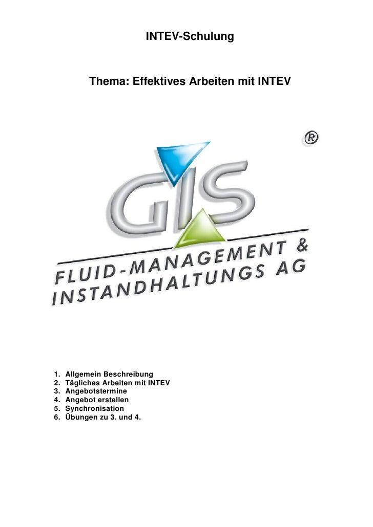 INTEV-Schulung              Thema: Effektives Arbeiten mit INTEV     1.   Allgemein Beschreibung 2.   Tägliches Arbeiten m...