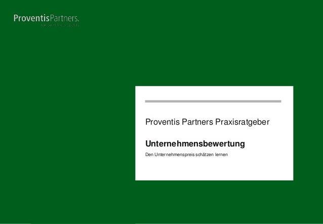 Proventis Partners Praxisratgeber Unternehmensbewertung Den Unternehmenspreis schätzen lernen  Seite 1