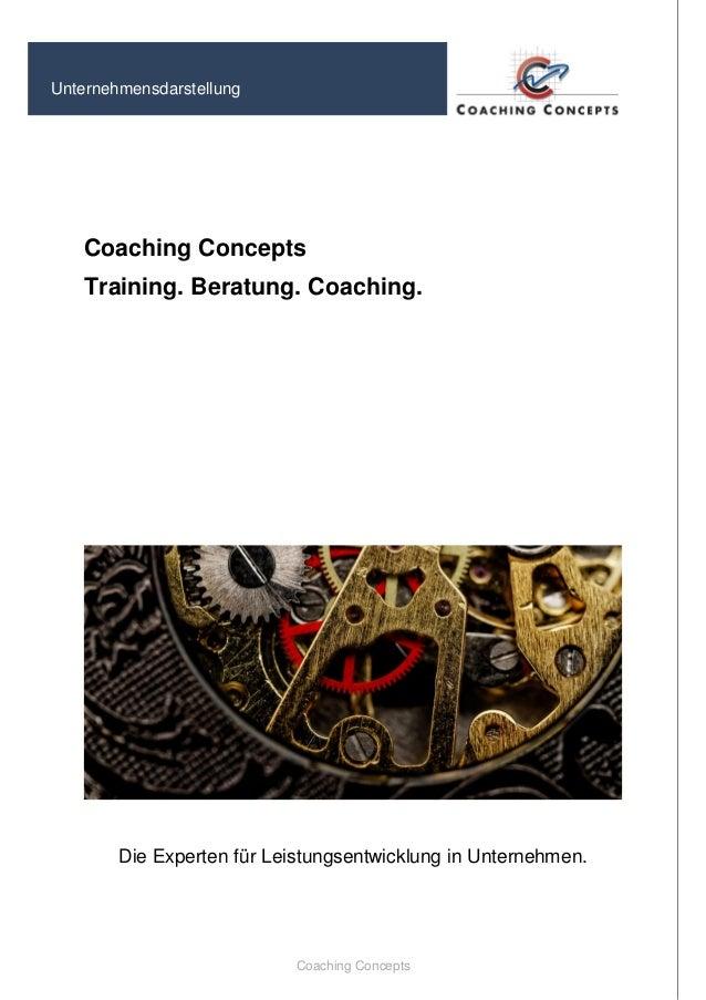 Coaching Concepts  Unternehmensdarstellung  Coaching Concepts  Training. Beratung. Coaching.  Die Experten für Leistungsen...
