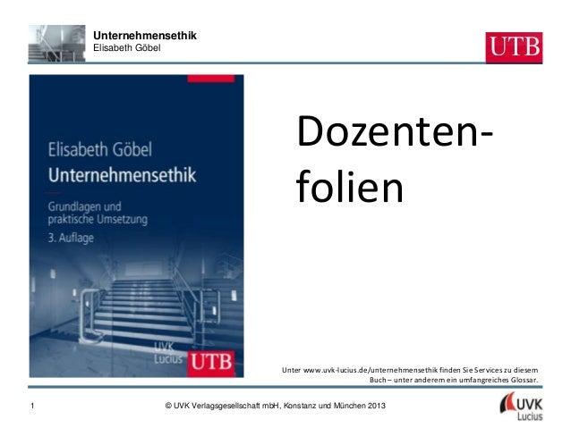 Unternehmensethik    Elisabeth Göbel                                                       Dozenten-                      ...