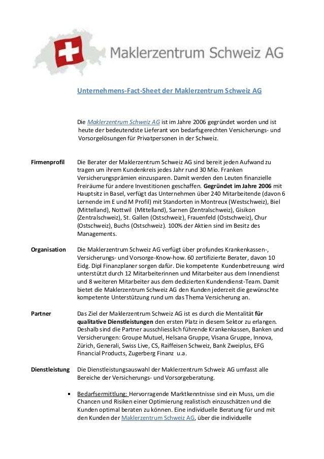 Unternehmens-Fact-Sheet der Maklerzentrum Schweiz AGDie Maklerzentrum Schweiz AG ist im Jahre 2006 gegründet worden und is...