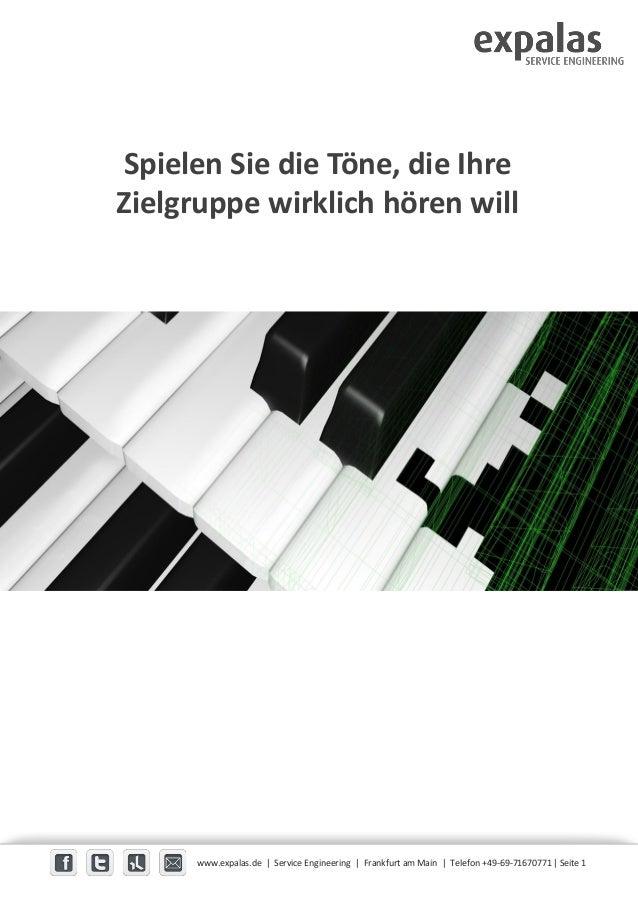 Spielen Sie die Töne, die Ihre Zielgruppe wirklich hören will www.expalas.de | Service Engineering | Frankfurt am Main | T...