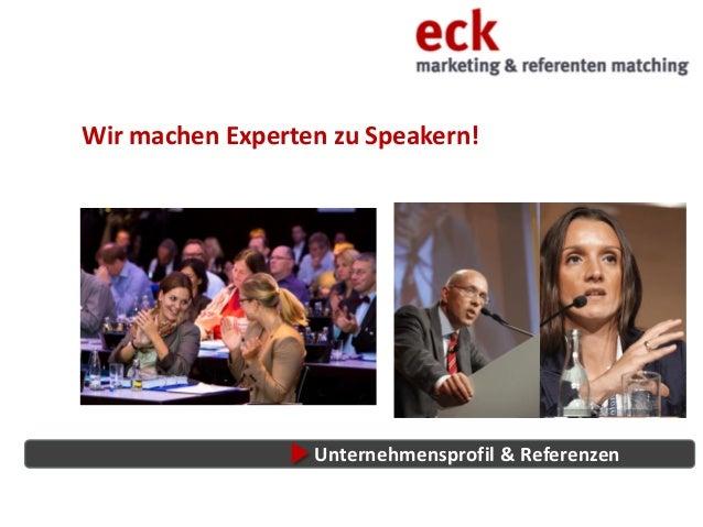 Unternehmensprofil & ReferenzenWir machen Experten zu Speakern!