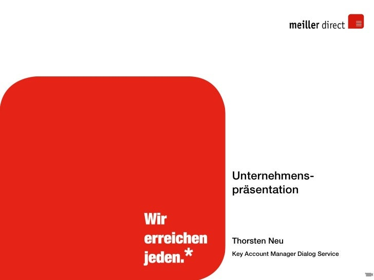 Unternehmens- präsentation    Thorsten Neu Key Account Manager Dialog Service