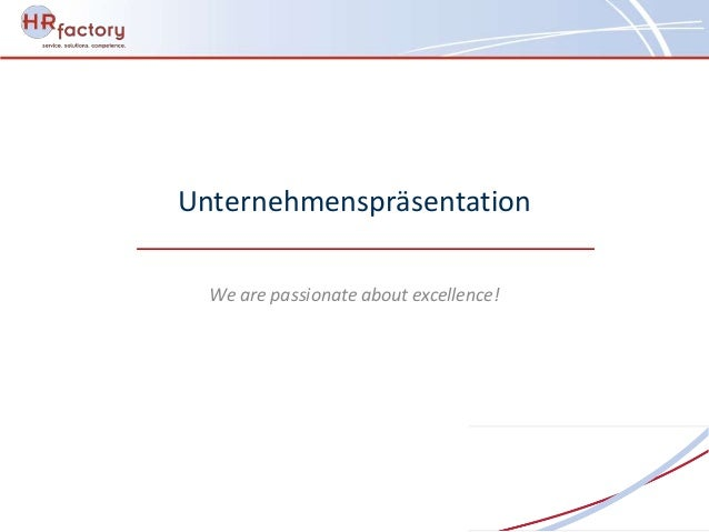 Unternehmenspräsentation  We are passionate about excellence!