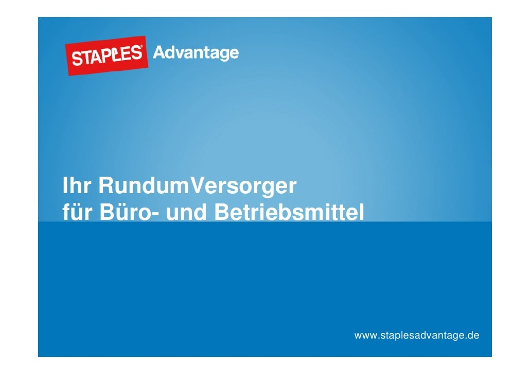 Ihr RundumVersorger für Büro- und Betriebsmittel                                www.staplesadvantage.de