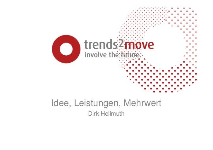 Idee, Leistungen, Mehrwert        Dirk Hellmuth