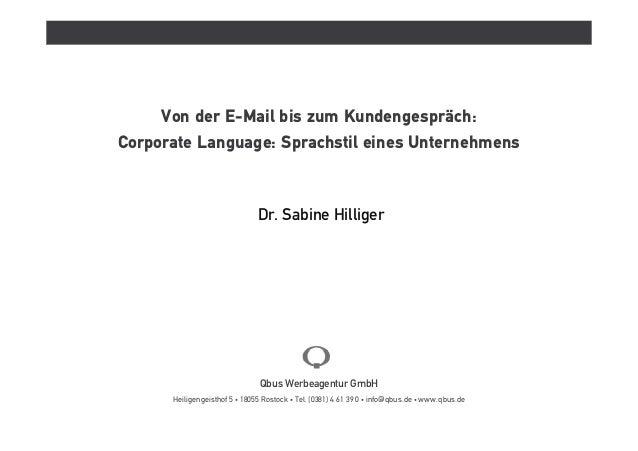 Von der E-Mail bis zum Kundengespräch:Corporate Language: Sprachstil eines Unternehmens                                Dr....