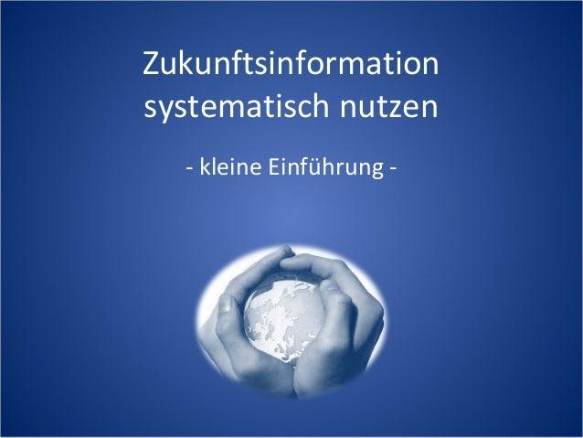 Zukunftsinformationsystematisch nutzen  - kleine Einführung -