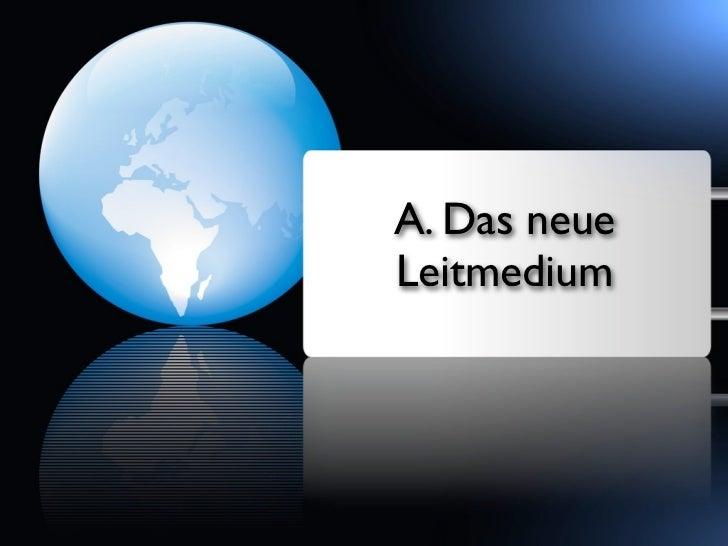 A. Das neueLeitmedium