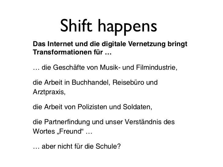 Shift happensDas Internet und die digitale Vernetzung bringtTransformationen für …… die Geschäfte von Musik- und Filmindus...