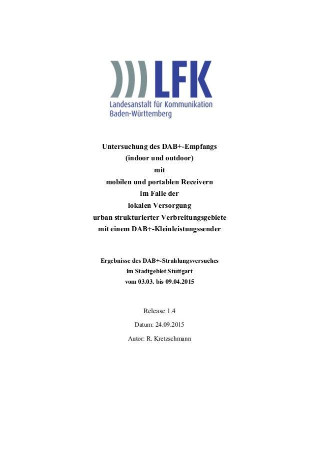 Untersuchung des DAB+-Empfangs (indoor und outdoor) mit mobilen und portablen Receivern im Falle der lokalen Versorgung ur...