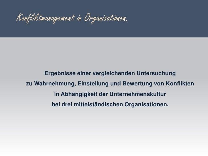 Konfliktmanagement in Organisationen.<br />Ergebnisse einer vergleichenden Untersuchung zu Wahrnehmung, Einstellung und Be...