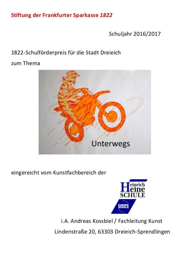 Stiftung der Frankfurter Sparkasse 1822 Schuljahr 2016/2017 1822-Schulförderpreis für die Stadt Dreieich zum Thema eingere...