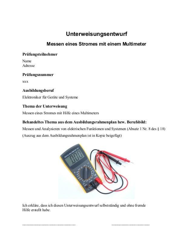 Unterweisungsentwurf  Messen eines Stromes mit einem Multimeter  Prüfungsteilnehmer  Name  Adresse  Prüfungsnummer  xxx  A...