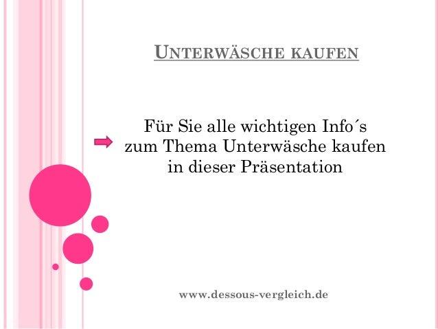 UNTERWÄSCHE KAUFEN www.dessous-vergleich.de Für Sie alle wichtigen Info´s zum Thema Unterwäsche kaufen in dieser Präsentat...