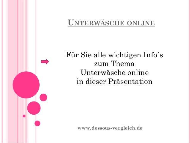 UNTERWÄSCHE ONLINE www.dessous-vergleich.de Für Sie alle wichtigen Info´s zum Thema Unterwäsche online in dieser Präsentat...
