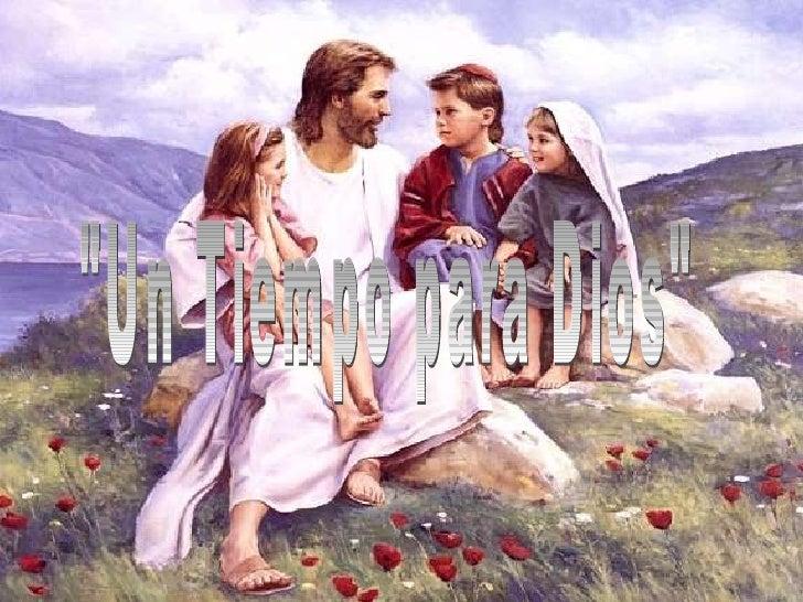 """""""Un Tiempo para Dios"""""""