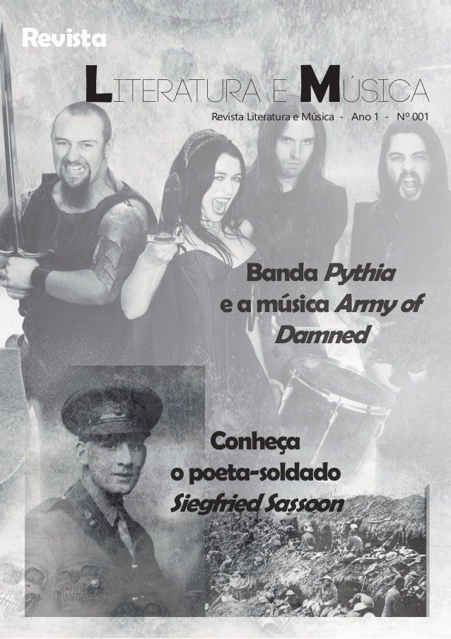 Revista Literatura e Música Revista Literatura e Música- Ano 1- Nº 001 BandaPythia eamúsicaArmyof Damned Conheça opoet...